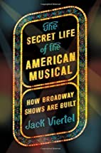 The Secret Life of the American Musical: How…