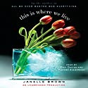This Is Where We Live: A Novel (       UNABRIDGED) by Janelle Brown Narrated by Erik Davies, Phoebe Zimmermann