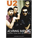 U2 - Achtung Baby : A Classic Album Under Review ~ U2