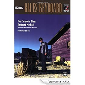 Beginning Blues Keyboard: Complete Blues Keyboard Method