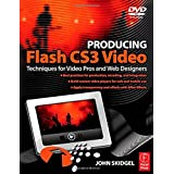 Producing Flash CS3 Video: Techniques for Video Pros and Web Designers ~ John Skidgel