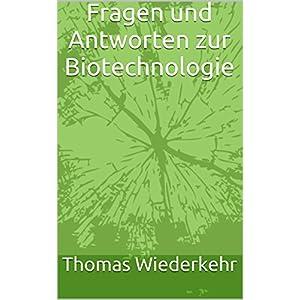 Fragen und Antworten zur Biotechnologie