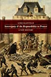 Sovereignty and the Responsibility to Protect: A New History