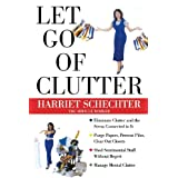 Let Go of Clutterby Harriet Schechter