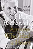 Anyone Who Had a Heart: My Life and Music Burt Bacharach