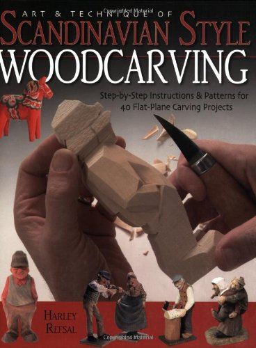 Art & Technique of Scandinavian-Style Woodcarving: Step-by-Step Instructions & Patterns for 40 Flat-Plane Carvin