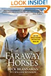 Faraway Horses: The Adventures And Wi...