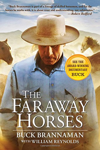 Download The Faraway Horses: The Adventures and Wisdom of One of America's Most Renowned Horsemen