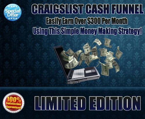 Craigslist Cash Funnel - LIMITED EDITION - Make Over $300 Easily! PDF