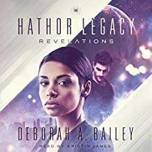 Hathor Legacy: Revelations, Book 3 Audiobook by Deborah A Bailey Narrated by Kristin James