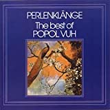 Perlenklange - the Best of by Popol Vuh