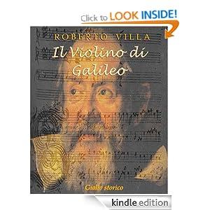 Il Violino di Galileo (Italian Edition) Roberto Villa