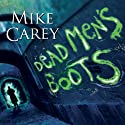 Dead Men's Boots: Felix Castor Series, Book 3 (       UNABRIDGED) by Mike Carey Narrated by Michael Kramer