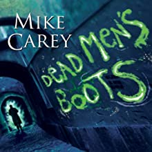 Dead Men's Boots: Felix Castor Series, Book 3 Audiobook by Mike Carey Narrated by Michael Kramer