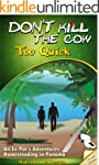 Don't Kill The Cow Too Quick:  An Ex-...