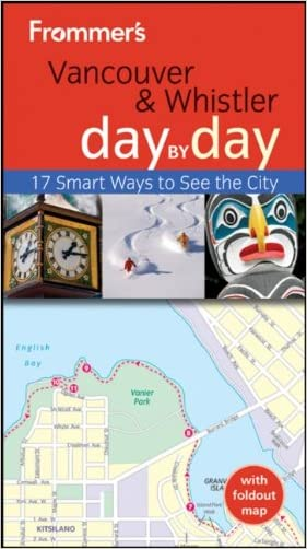 Frommer's Vancouver and Whistler Day by Day (Frommer's Day by Day - Pocket) written by Remy Scalza