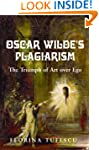 Oscar Wilde's Plagiarism: The Triumph...