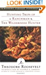 Hunting Trips of a Ranchman & The Wil...