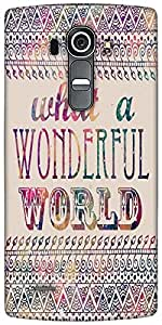 Snoogg What A Wonderful World Designer Protective Back Case Cover For LG G4