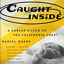 Caught Inside: A Surfer's Year on the California Coast Audiobook by Daniel Duane Narrated by James Patrick Cronin