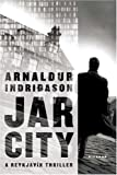 Jar City: A Reykjavik Thriller (Icelandic series)