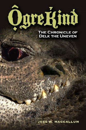 Book: Ogrekind - The Chronicle of Delk the Uneven by Jess W. MacCallum