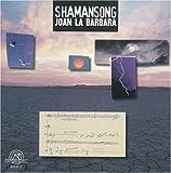 Joan La Barbara: ShamanSong