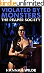 Violated By Monsters: The Reaper Soci...