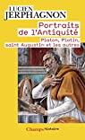 Portraits de l'Antiquité : Platon, Plotin, saint Augustin et les autres par Jerphagnon