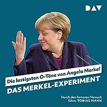 Das Merkel-Experiment: Die lustigsten O-Töne von Angela Merkel Hörbuch von Martin Nusch Gesprochen von: Tobias Mann