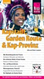 Kapstadt, Garden Route und Kap-Provinz: Das optimale Reisehandbuch zum Entdecken, Erleben und Genießen