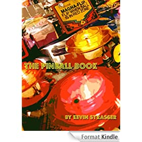 The Pinball Book: A Guide to Classic Pinball Machines from the 80's and 90's
