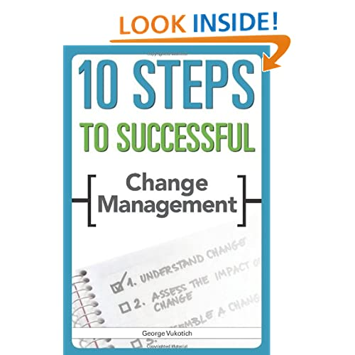 10 Steps to Successful Change Management (ASTD's 10 Steps Series) George Vukotich