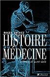 echange, troc Roger Dachez - Histoire de la médecine : De l'Antiquité au XXe siècle