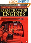 How to Rebuild & Restore Farm Tractor...