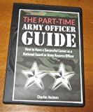 img - for Part-Time Army Officer Guide: How to Have a Successful Career as a National Guard or Army Reserve Officer Audio CD Course book / textbook / text book