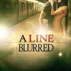 A Line Blurred | [Bryan Healey]
