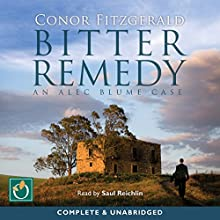 Bitter Remedy: An Alec Blume Mystery, Book 5 (       UNABRIDGED) by Conor Fitzgerald Narrated by Saul Reichlin