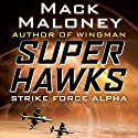 Strike Force Alpha Audiobook by Mack Maloney Narrated by Charles Lawrence