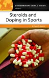 Steroids and Doping in Sports: A Reference Handbook (Contemporary World Issues)