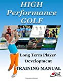 Mr. Todd Spring High Performance Golf Training Manual: Complete Golf Training system for players serious about reaching highest level. Includes Fitness, Mental Game, ... Club Fitting, Playing Statistics and more.