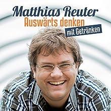 Auswärts denken mit Getränken Hörspiel von Matthias Reuter Gesprochen von: Matthias Reuter