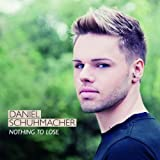 "Nothing To Losevon ""Daniel Schuhmacher"""