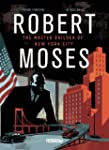 Robert Moses: The Master Builder of N...