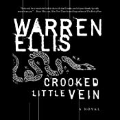 Crooked Little Vein: A Novel | [Warren Ellis]