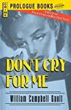 img - for Don't Cry For Me (Prologue Books) book / textbook / text book