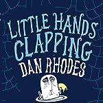Little Hands Clapping | Dan Rhodes
