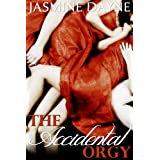 The Accidental Orgy ~ Jasmine Dayne