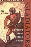 img - for The Gladiators: History's Most Deadly Sport by Fik Meijer (2005-11-29) book / textbook / text book