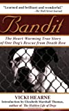 Bandit: The Heart-Warming Story of One Dog's Rescue from Death Row